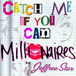 millionaires_cover_catch_me_if_you_can_(feat._jeffree_star)_single